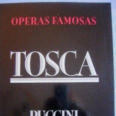 Libretos de ópera: TOSCA - PUCCINI. OPERA FAMOSAS. HISTORIA, CONTENIDO MUSICAL, SINOPSIS Y LIBRETO.. Lote 29141645