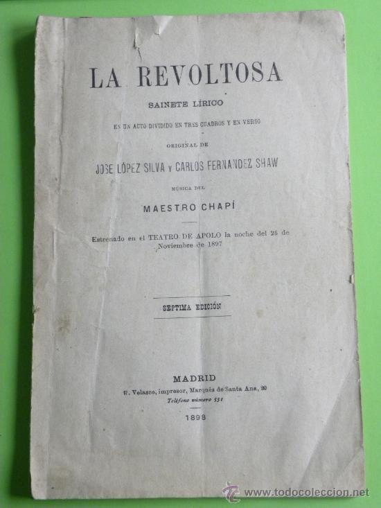 Libretos de ópera: Libreto Zarzuela La Revoltosa J. Lópes Silva C,Fernándes Shaw. Musica Chapi.7ª ed. Madrid 1898 - Foto 2 - 29221025