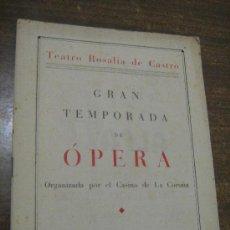 Libretos de ópera: TEATRO ROSALIA DE CASTRO - GRAN TEMPORADA DE OPERA - ORGANIZADA POR EL CASINO DE LA CORUÑA 1946. Lote 30309475