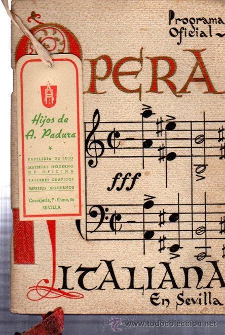 PRECIOSO PROGRAMA OFICIAL, OPERA ITALIANA EN SEVILLA, TEATRO LOPE DE VEGA, 1942 (Música - Libretos de Opera)