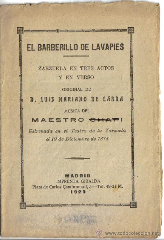 EL BARBERILLO DE LAVAPIES. ZARZUELA EN TRES ACTOS Y EN VERSO. LUIS MARIANO DE LARRA. AÑO 1923 (Música - Libretos de Opera)
