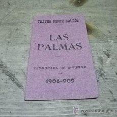 Libretos de ópera: 1558.- LAS PALMAS - TEATRO PEREZ GALDOS-PROGRAMA TEMPORADA 1908-909. Lote 32695622
