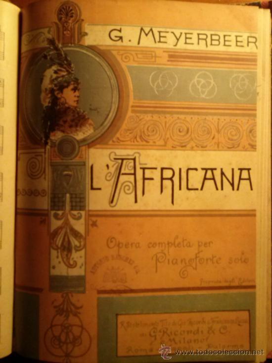 DOS OPERAS: AFRICANA G. MEYERBEER Y DON GIOVANNI DE MOZART. (Música - Libretos de Opera)