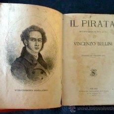 Libretos de ópera: IL PIRATA. VINCENZO BELLINI (INCLUYE LITOGRAFIA). FELICE ROMANI. 1875. INTRODUCCIÓN A. GALLI. Lote 35089042