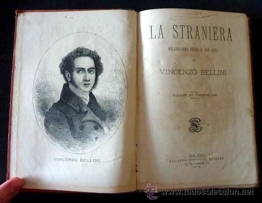 LA STRANIERA. VINCENZO BELLINI (INCLUYE LITOGRAFIA). FELICE ROMANI. 1875. INTRODUCCIÓN A. GALLI. (Música - Libretos de Opera)