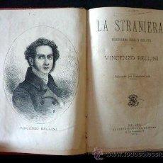 Libretos de ópera: LA STRANIERA. VINCENZO BELLINI (INCLUYE LITOGRAFIA). FELICE ROMANI. 1875. INTRODUCCIÓN A. GALLI.. Lote 35089751
