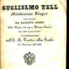 Libretos de ópera: SCALA MILANO 1845 : ROSSINI - GUGLIELMO TELL. Lote 37750718