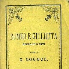 Libretos de ópera: GOUNOD : ROMEO Y JULIETA (1876) BILINGÜE ITALIANO ESPAÑOL. Lote 37865397