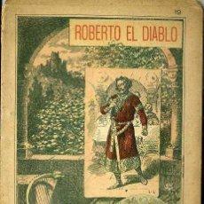 Libretos de ópera: MEYERBEER : ROBERTO EL DIABLO. Lote 37865485