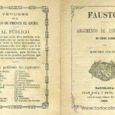 Libretos de ópera: GOUNOD : FAUSTO (1872) VÉNDESE EN EL KIOSKO DE FRENTE EL LICEO. Lote 37865662