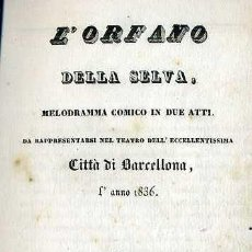 Libretos de ópera: CARLO COCCIA : L'ORFANO DELLA SELVA (1836) . Lote 37868505