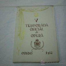 Livrets d'opéra: V TEMPORADA OFICIAL DE OPERA DEL TEATRO CAMPOAMOR OVIEDO 1952. Lote 38349459