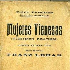 Livrets d'opéra: PARELLADA / LEHAR : MUJERES VIENESAS (1912). Lote 40908129