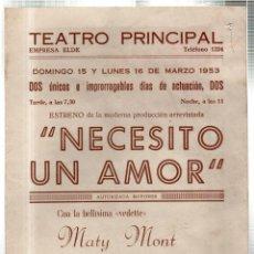 Libretos de ópera: TEATRO PRINCIPAL. LEON. NECESITO UN AMOR. MATY MONT. BLAS WILSON. 1953. LEER. Lote 42233227