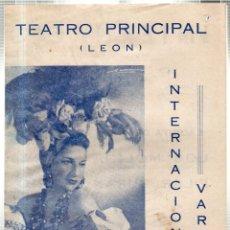 Libretos de ópera: TEATRO PRINCIPAL. LEON. INTERNACIONAL VARIETE. AMPARITO CARVAJAL. LAURITA DE ANSA . PILAR DURAN..... Lote 42240138