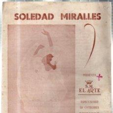 Libretos de ópera: TEATRO EMPERADOR. LEON. SOLEDAD MIRALLES PRESENTA S. M. EL ARTE COMPAÑIA DE BAILES, DANZAS Y CANTOS. Lote 42257530