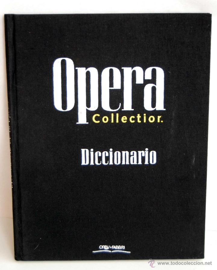 OPERA COLLECTIOR DICCIONARIO DE ORBIS FABRI AÑO 1994 COLLECTION COLECCION (Música - Libretos de Opera)