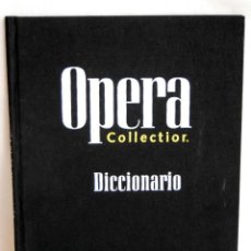 Libretos de ópera: OPERA COLLECTIOR DICCIONARIO DE ORBIS FABRI AÑO 1994 COLLECTION COLECCION. Lote 42465253