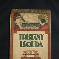 Livrets d'opéra: TRISTANY I ISOLDA. RICARD WAGNER. ASSOCIACIO WAGNERIANA.1925.. Lote 83897463