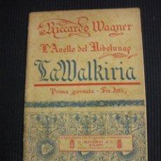 Libretos de ópera: RICARDO WAGNER. L' ANELLO DEL NIBELUNGO.LA WLKIRIA. RICORDI & C. MILANO.. Lote 43532574