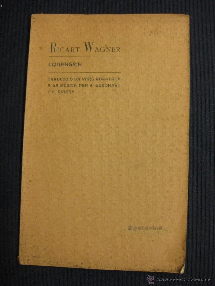 RICART WAGNER. LOHENGRIN. PER JOSEPH LLEONART Y ANTONI RIBERA. 1905. (Música - Libretos de Opera)