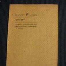 Libretos de ópera: RICART WAGNER. LOHENGRIN. PER JOSEPH LLEONART Y ANTONI RIBERA. 1905.. Lote 43532947