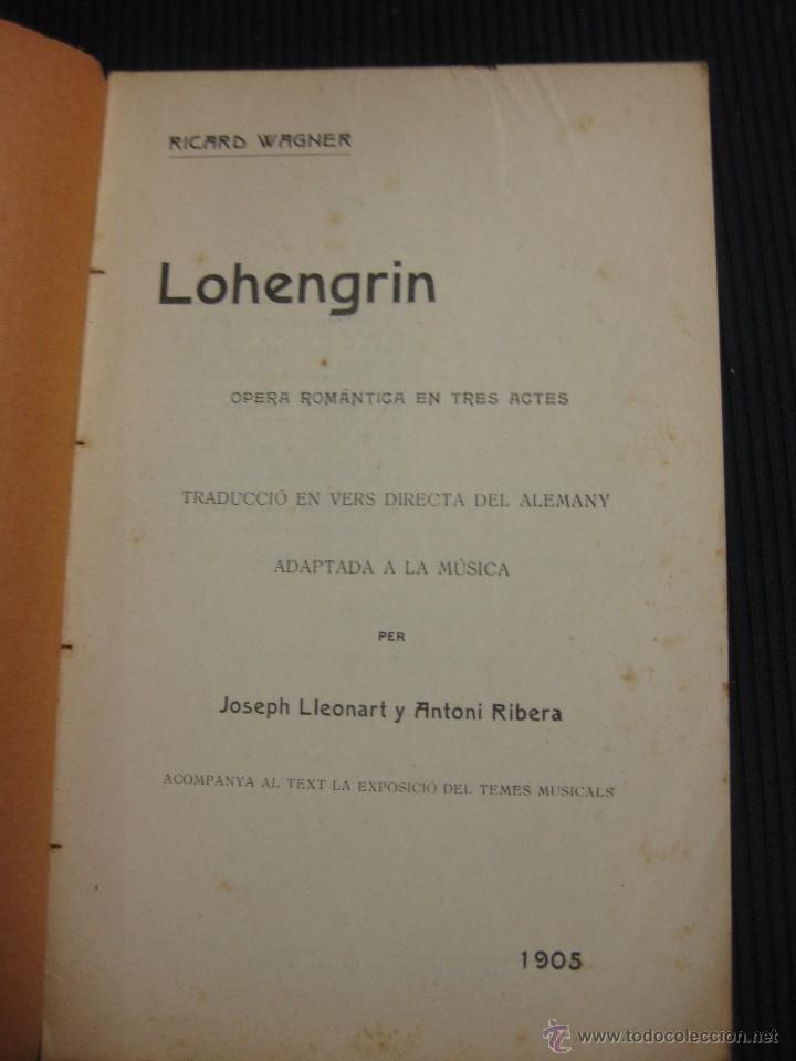 Libretos de ópera: RICART WAGNER. LOHENGRIN. PER JOSEPH LLEONART Y ANTONI RIBERA. 1905. - Foto 2 - 43532947