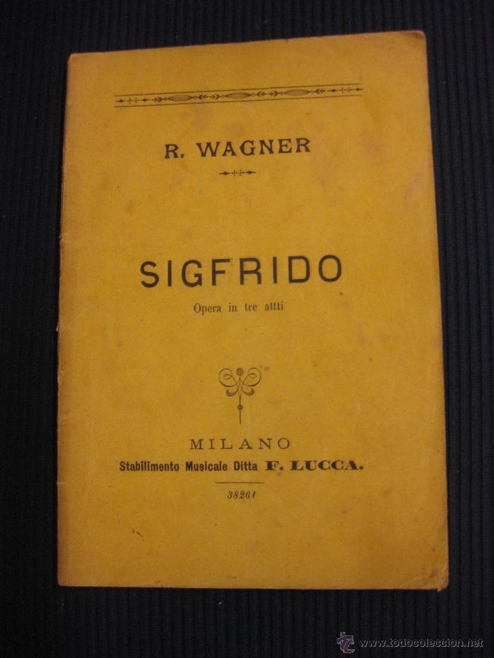 R. WAGNER..SIGFRIDO. F.LUCCA MILANO. (Música - Libretos de Opera)