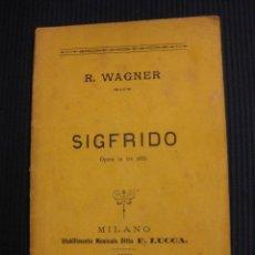 Libretos de ópera: R. WAGNER..SIGFRIDO. F.LUCCA MILANO.. Lote 43533142