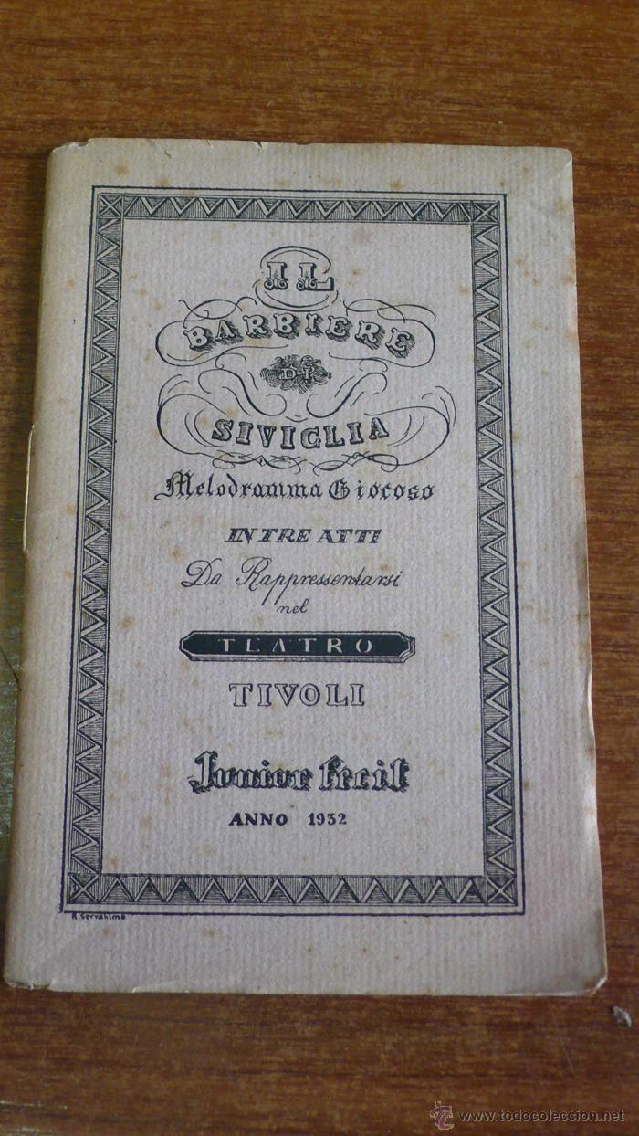 IL BARBIERE DI SIVIGLIA MELODRAMA GIOCOSO IN TRE ATTI DA RAPPRESSENTARSI NEL TEATRO TIVOLI. 1932 (Música - Libretos de Opera)