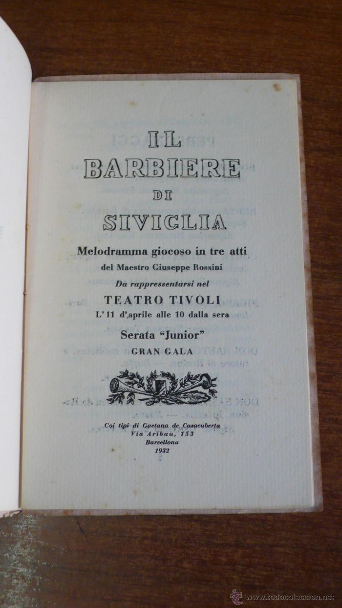 Libretos de ópera: IL BARBIERE DI SIVIGLIA MELODRAMA GIOCOSO IN TRE ATTI DA RAPPRESSENTARSI NEL TEATRO TIVOLI. 1932 - Foto 2 - 43905252
