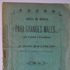 Libretos de ópera: LIBRETO - COPLAS DA REVISTA, PARA GRANDES MALES, LISBOA 1909 - FOLLETO, PROGRAMA. Lote 45102240