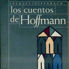 Libretos de ópera: OFFENBACH : LOS CUENTOS DE HOFFMANN (SEVILLA, TEATRO DE LA MAESTRANZA, 1997) 180 PÁGINAS. Lote 48819317