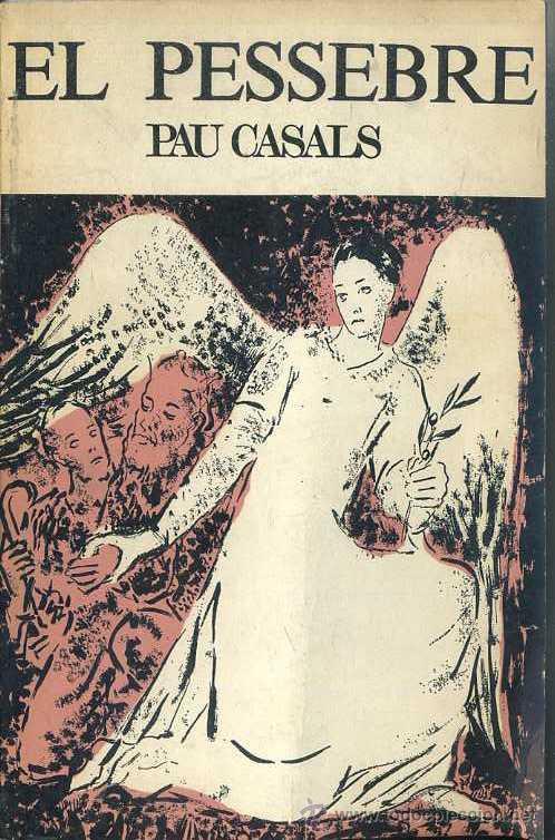PAU CASALS : EL PESSEBRE (PALAU DE LA MÚSICA CATALANA, 1973) (Música - Libretos de Opera)