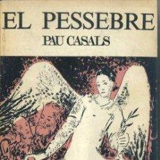 Libretos de ópera: PAU CASALS : EL PESSEBRE (PALAU DE LA MÚSICA CATALANA, 1973). Lote 49223171