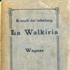 Libretos de ópera: WAGNER : LA WALKIRIA - ASSOCIACIÓ WAGNERIANA, 1910. Lote 49338354