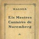 Libretos de ópera: WAGNER : ELS MESTRES CANTAIRES DE NUREMBERG - ASSOCIACIÓ WAGNERIANA, 1923. Lote 49338364