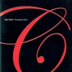 Libretos de ópera: LIBRETO DE LA ÓPERA DON CARLO DE GIUSEPPE VERDI - EDITADO POR EL TEATRO REAL EL AÑO 2005. Lote 49491426