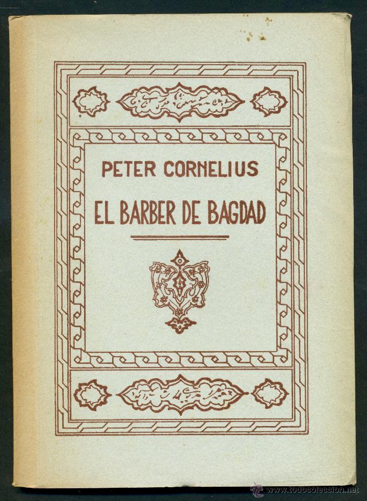 EL BARBER DE BAGDAD - PETER CORNELIUS (Música - Libretos de Opera)