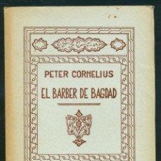 Libretos de ópera: EL BARBER DE BAGDAD - PETER CORNELIUS. Lote 49720471