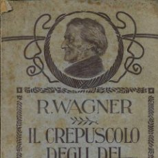 Libretos de ópera: WAGNER : IL CREPUSCOLO DEGLI DEI (RICORDI) PARTITURA COMPLETA, 322 PÁGINAS. Lote 51958931