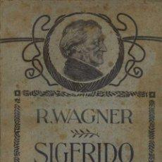 Libretos de ópera: WAGNER : SIGFRIDO (RICORDI) PARTITURA COMPLETA, 297 PÁGINAS. Lote 51958941