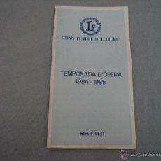 Libretos de ópera: PROGRAMA DEL GRAN TEATRO DEL LICEO .- 1984-1985 OPERA SIEGFRIED. Lote 52759784