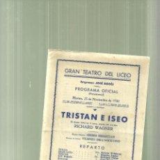 Libretos de ópera: 3205.- GRAN TEATRO DEL LICEO-TRISTAN E ISEO-WAGNER-PROGRAMA OFICIAL 25 NOVIEMBRE DE 1939. Lote 52940724