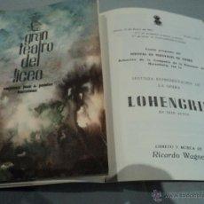 Libretos de ópera: PROGRAMA DEL GRAN TEATRO DEL LICEO .-1963 OPERA, LOHENGRIN. Lote 53039791