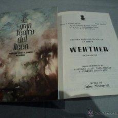 Libretos de ópera: PROGRAMA DEL GRAN TEATRO DEL LICEO .- 1963 OPERA WERTHER. Lote 53039886