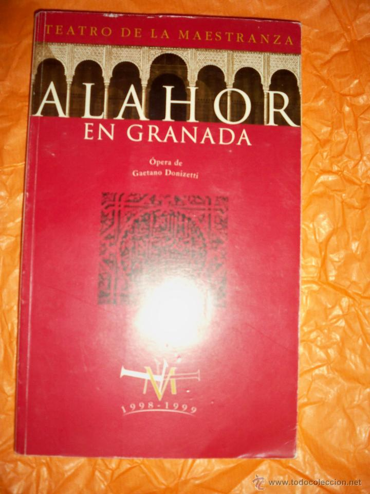 LIBRETO OPERA ALAHOR EN GRANADA GAETANO DONIZETTI (Música - Libretos de Opera)