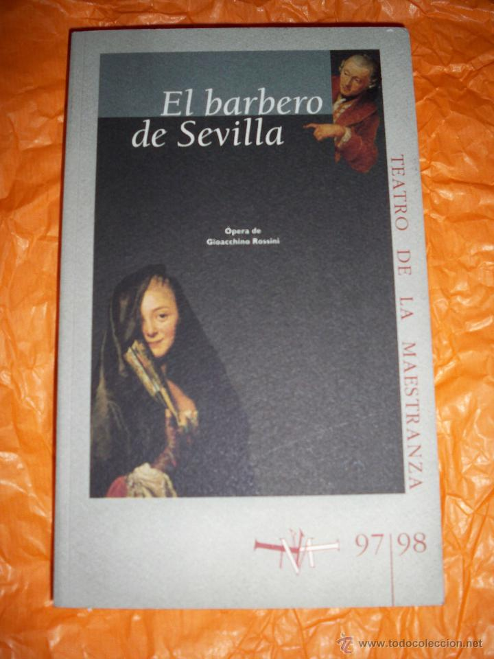 LIBRETO OPERA EL BARBERO DE SEVILLA ROSSINI LIBRO MAESTRANZA (Música - Libretos de Opera)