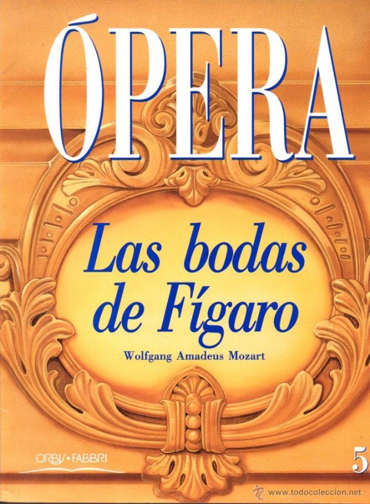MOZART : LAS BODAS DE FIGARO (OPERA ORBIS Nº 5) (Música - Libretos de Opera)