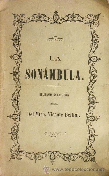 BELLINI : LA SONÁMBULA. (MADRID, 1871. ÓPERA ESTRENADA EN EL TEATRO REAL) ED. TOMAS GORCHS. (Música - Libretos de Opera)